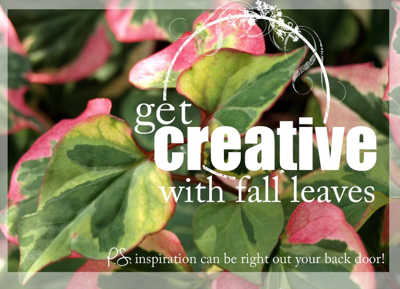 Get creative with fall leaves